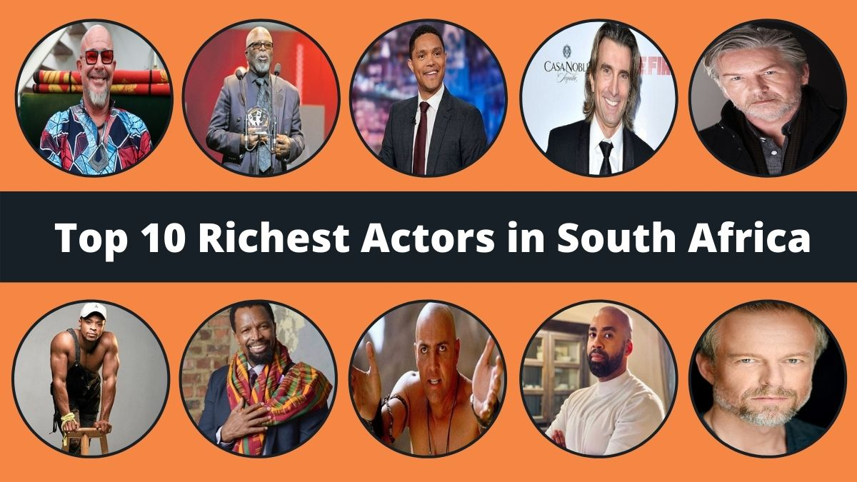 Top 10 Richest Actors in South Africa