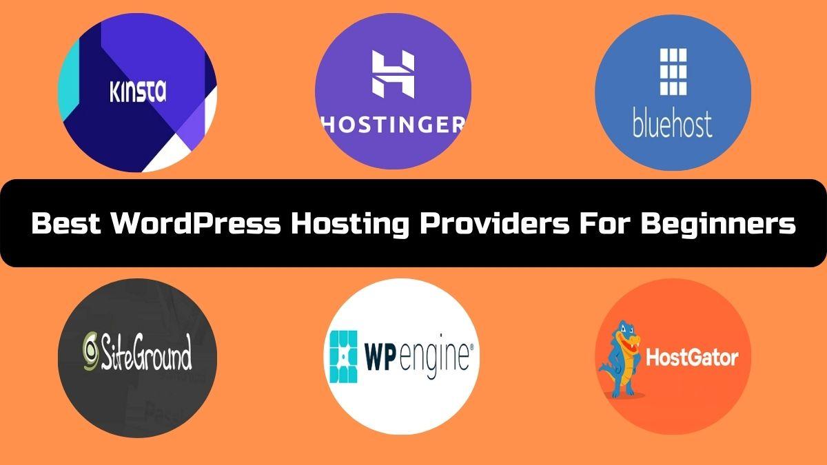 Best WordPress Hosting Providers For Beginners